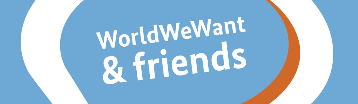 WorldWeWant & friends